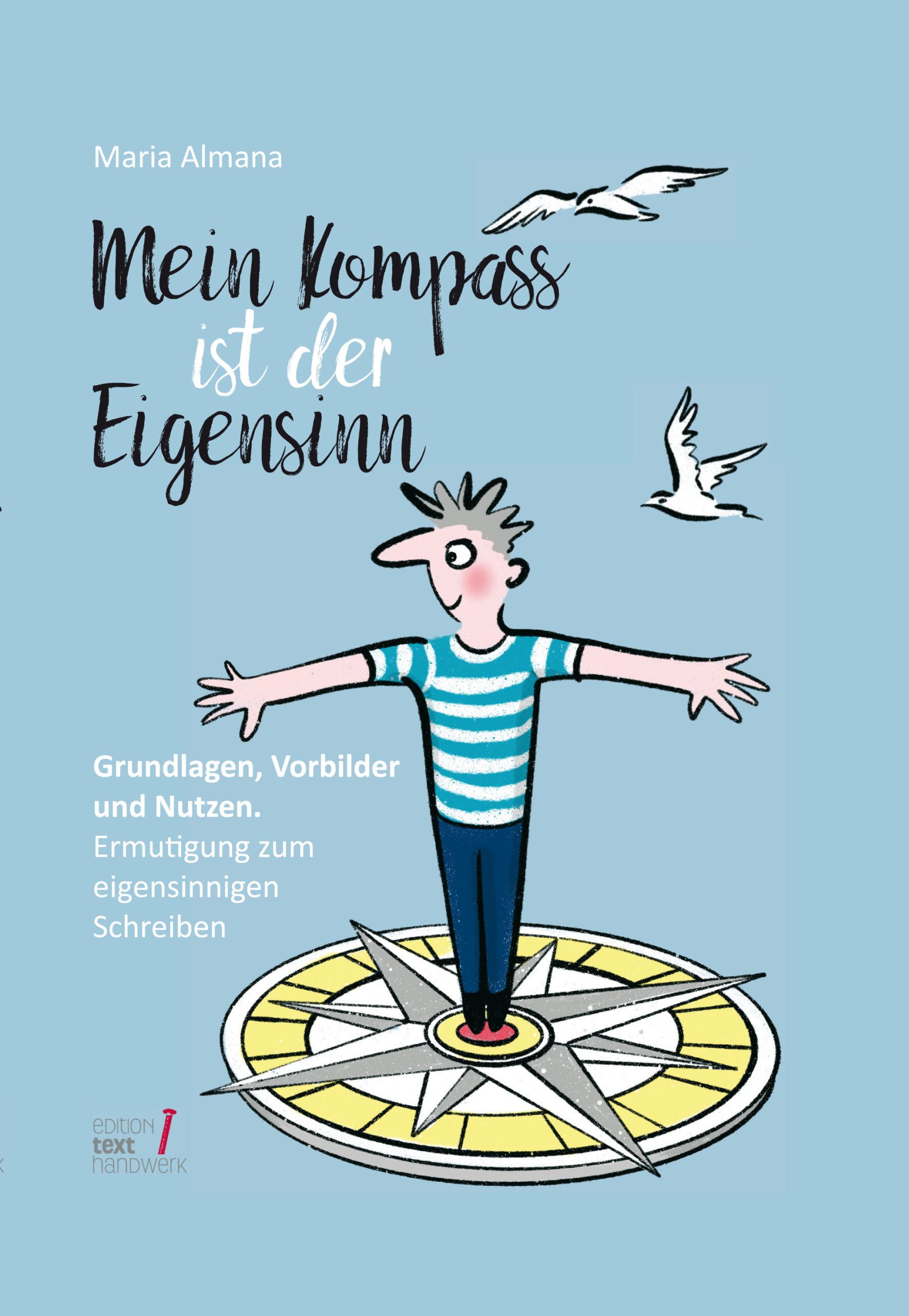 Eigensinn, Kompass Eigensinn, Autor werden, Autorin werden, selber schreiben, schreiben mit Eigensinn, Bücher mit Eigensinn, Hermann Hesse, eigensinnig schreiben, eigensinnig werden