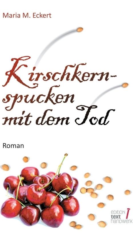 Maria M. Eckert, Roman übder den Tod, edition texthandwerk