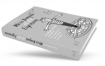 """""""Mein Kompass ist der Eigensinn"""": Leseprobe Band 1 der Trilogie des Eigensinns"""